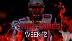 VIDEO: RAY FLOWERS' HOT TAKES - WEEK 12 Cover Image