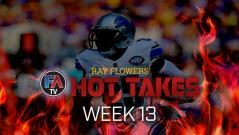 Video: Hot Takes - Week 13 Cover Image