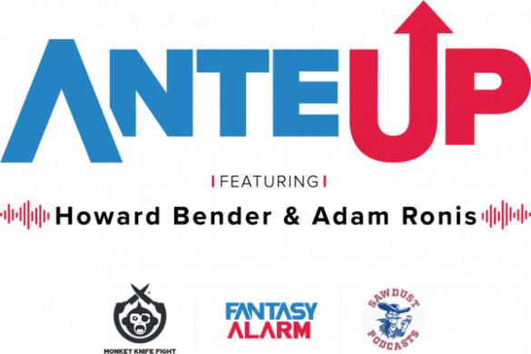 Ante Up Podcast w/ Howard Bender & Adam Ronis